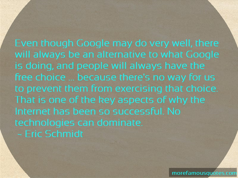 Eric Schmidt Quotes: Even Though Google May Do Very Well