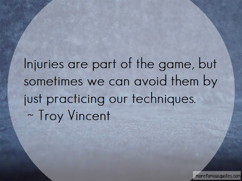 Troy Vincent Quotes: Injuries are part of the game but