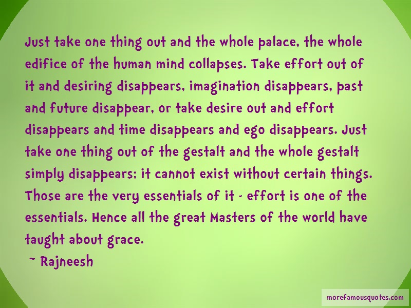 Rajneesh Quotes: Just Take One Thing Out And The Whole