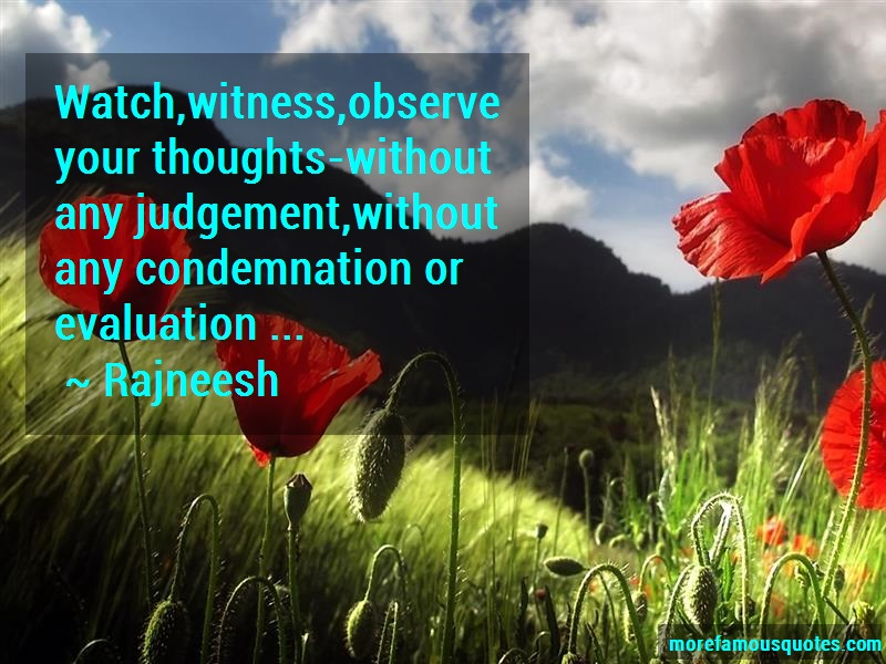 Rajneesh Quotes: Watch witness observe your thoughts