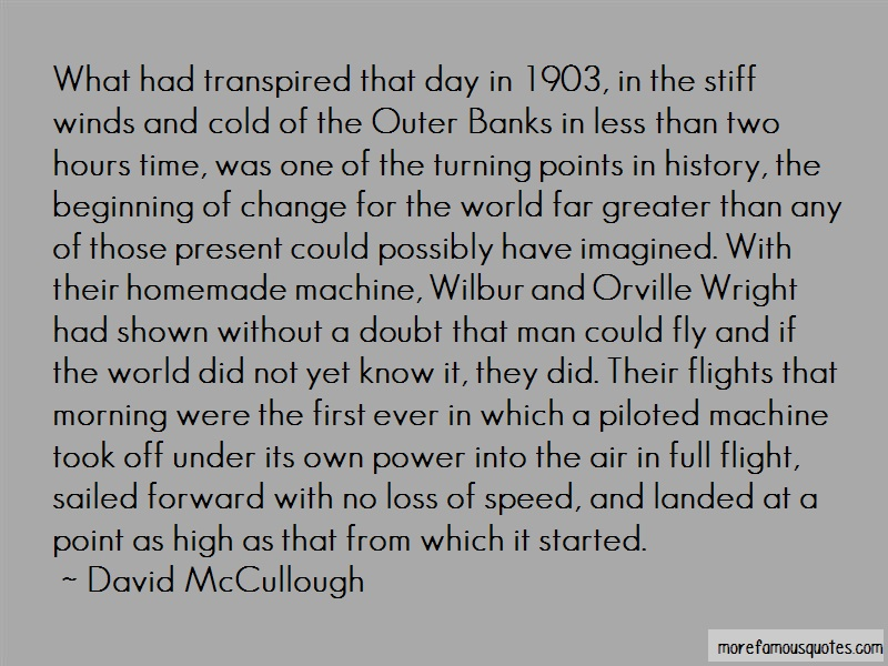 David McCullough Quotes: What Had Transpired That Day In 1903 In