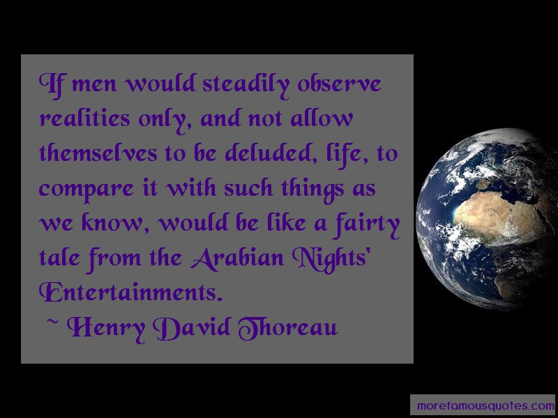 Henry David Thoreau Quotes: If men would steadily observe realities