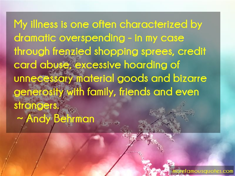 Andy Behrman Quotes: My illness is one often characterized by