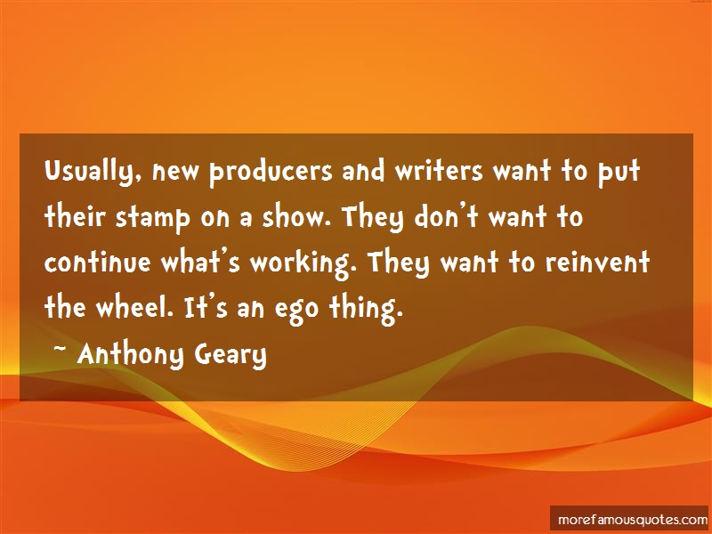 Anthony Geary Quotes: Usually New Producers And Writers Want