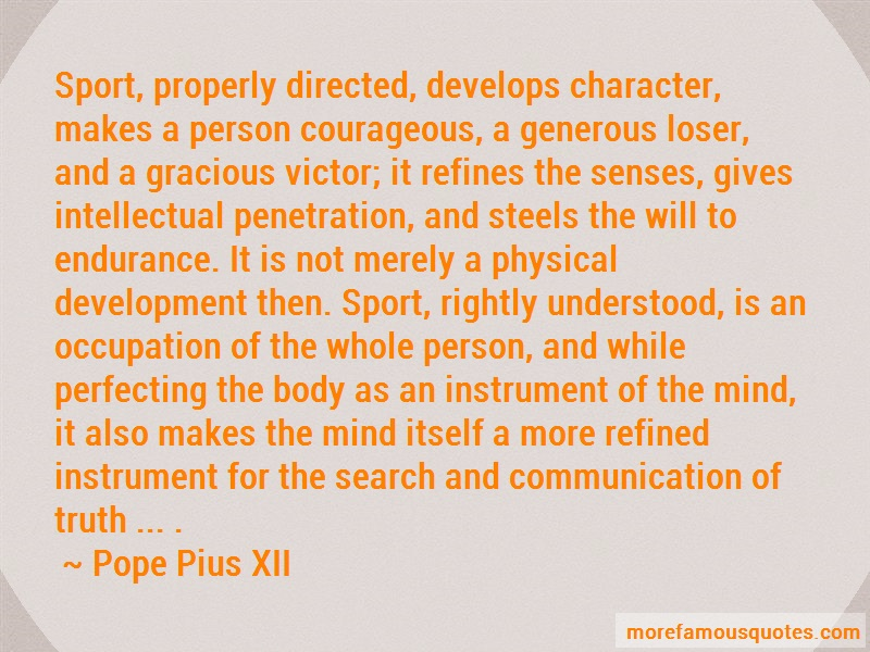 Pope Pius XII Quotes: Sport properly directed develops
