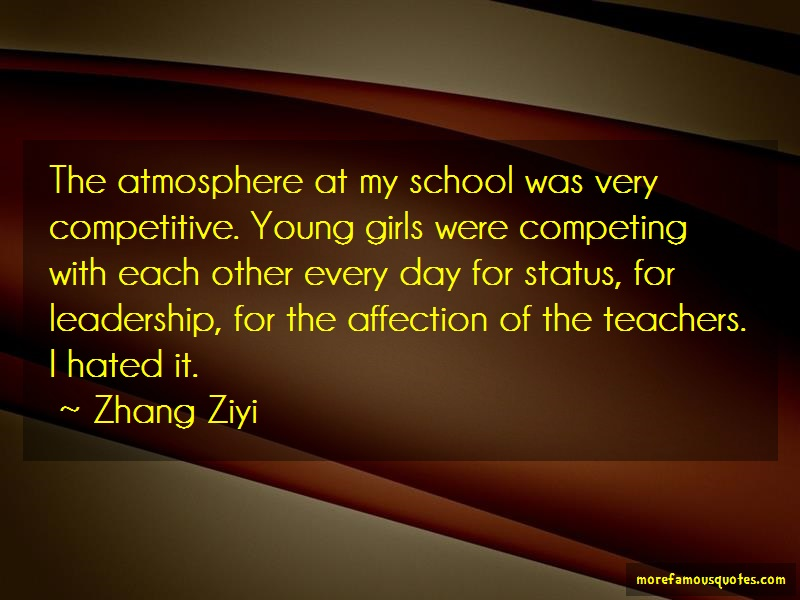 Zhang Ziyi Quotes: The atmosphere at my school was very