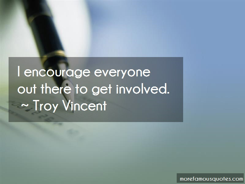 Troy Vincent Quotes: I encourage everyone out there to get