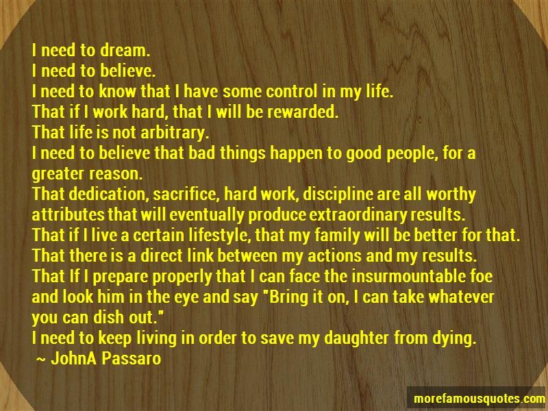 JohnA Passaro Quotes: I Need To Dream I Need To Believe I Need