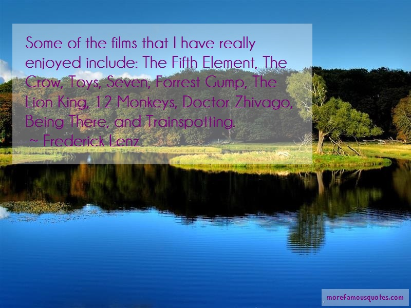 Frederick Lenz Quotes: Some Of The Films That I Have Really