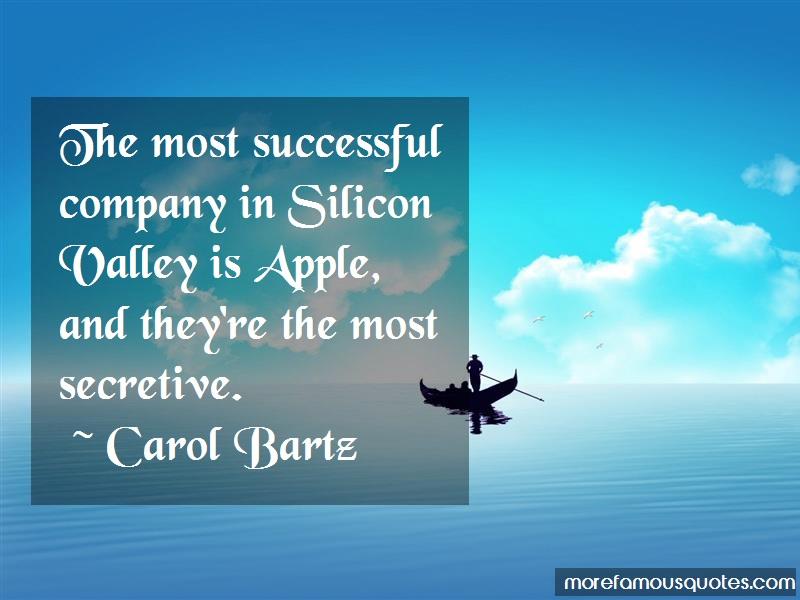 Carol Bartz Quotes: The most successful company in silicon
