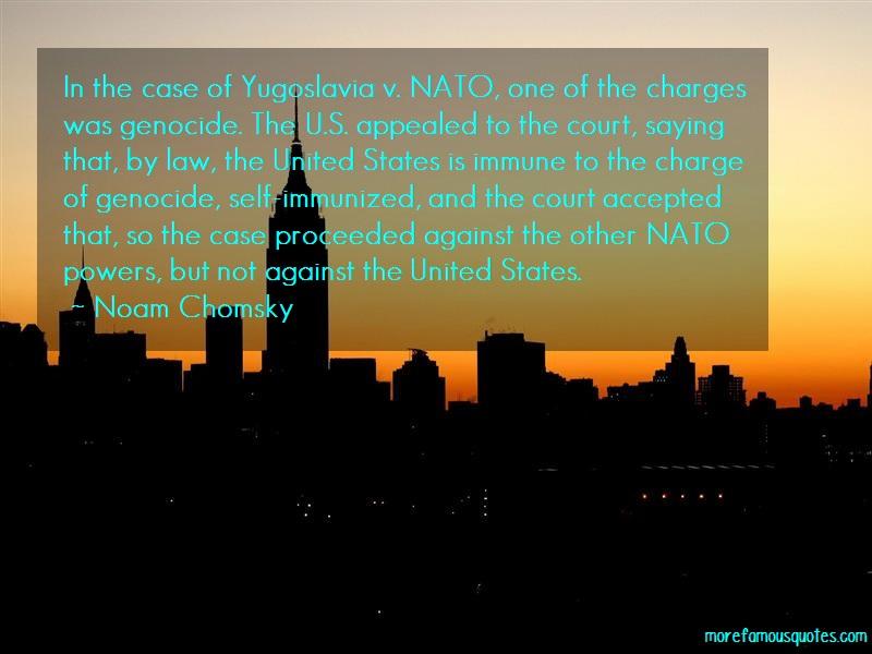 Noam Chomsky Quotes: In The Case Of Yugoslavia V Nato One Of