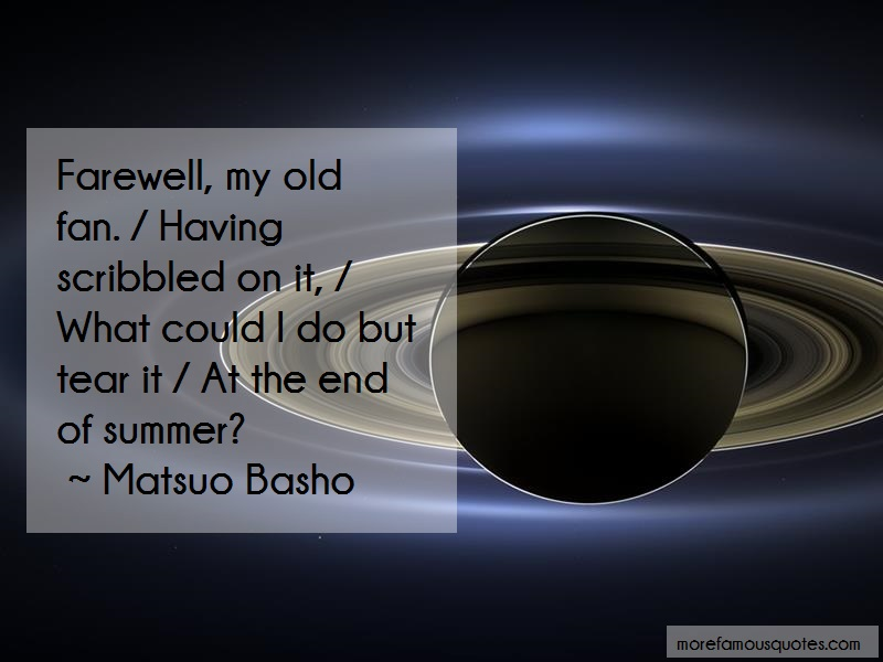 Matsuo Basho Quotes: Farewell my old fan having scribbled on
