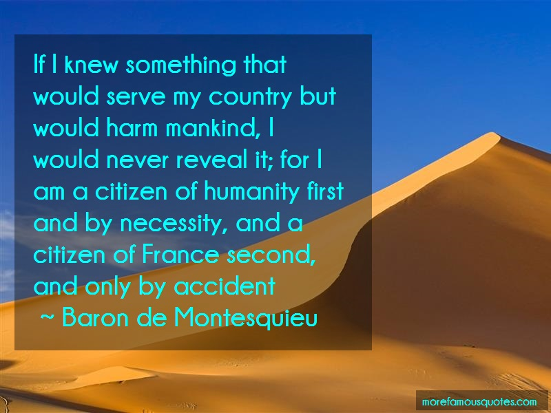 Baron De Montesquieu Quotes: If i knew something that would serve my