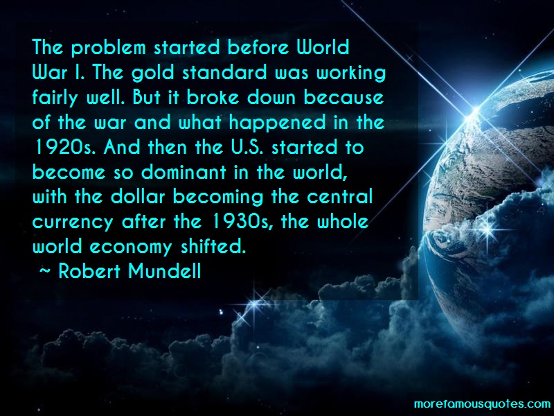 Robert Mundell Quotes: The Problem Started Before World War I