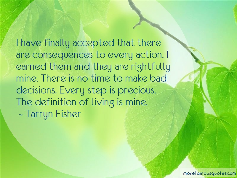 Tarryn Fisher Quotes: I have finally accepted that there are