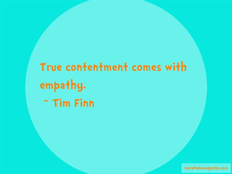 Tim Finn Quotes: True Contentment Comes With Empathy