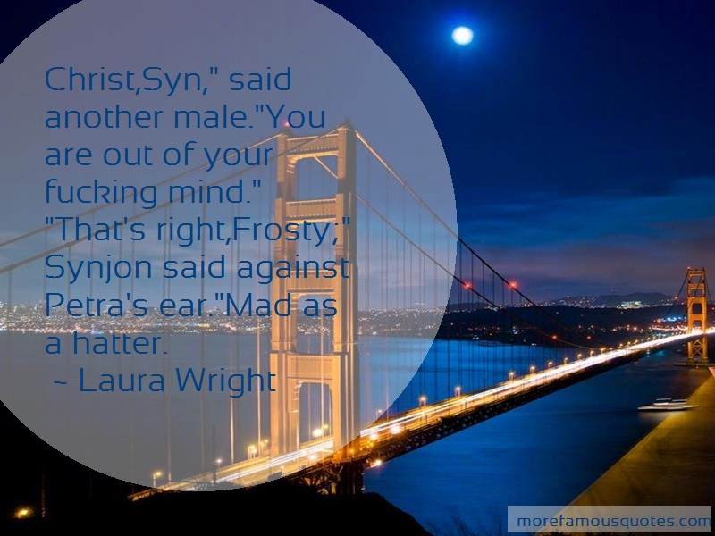 Laura Wright Quotes: Christ syn said another male you are out
