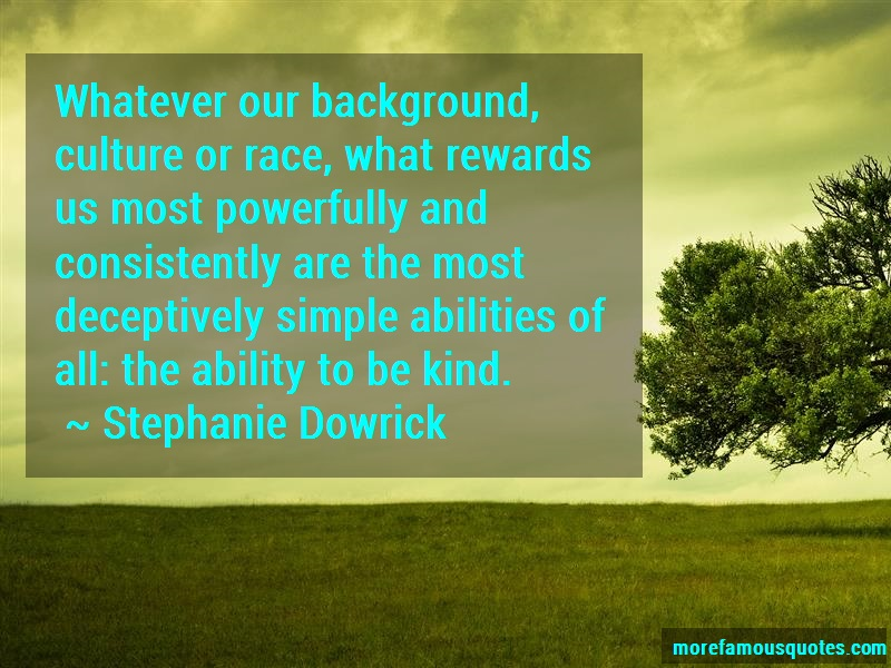 Stephanie Dowrick Quotes: Whatever our background culture or race