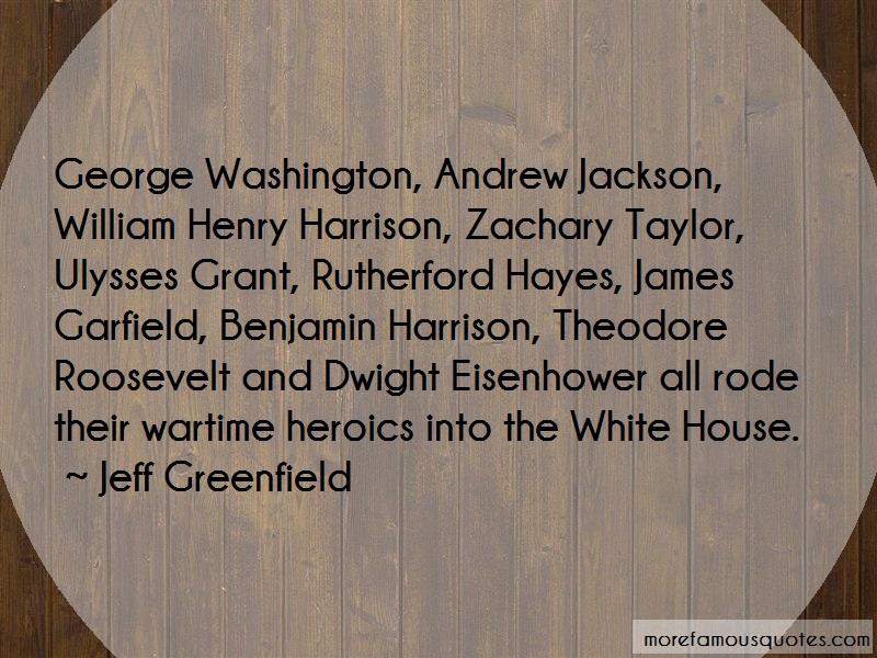 Jeff Greenfield Quotes: George washington andrew jackson william
