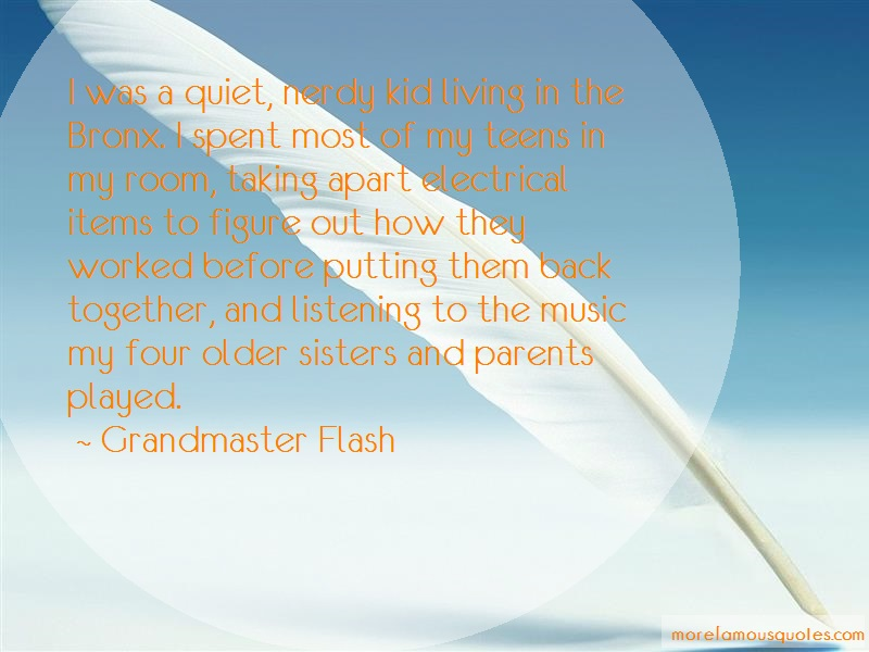 Grandmaster Flash Quotes: I Was A Quiet Nerdy Kid Living In The