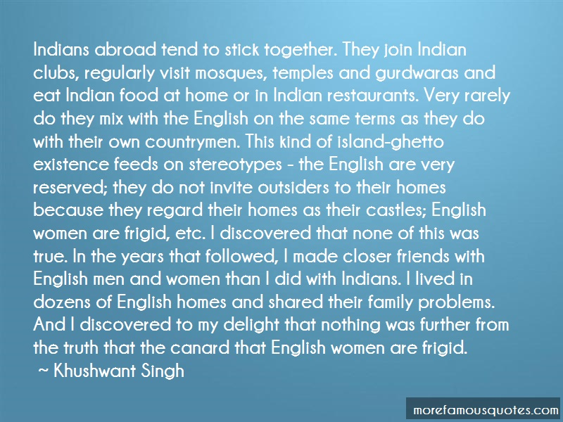 Khushwant Singh Quotes: Indians Abroad Tend To Stick Together