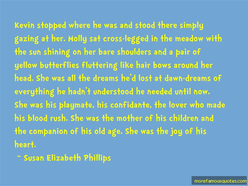 Susan Elizabeth Phillips Quotes: Kevin stopped where he was and stood