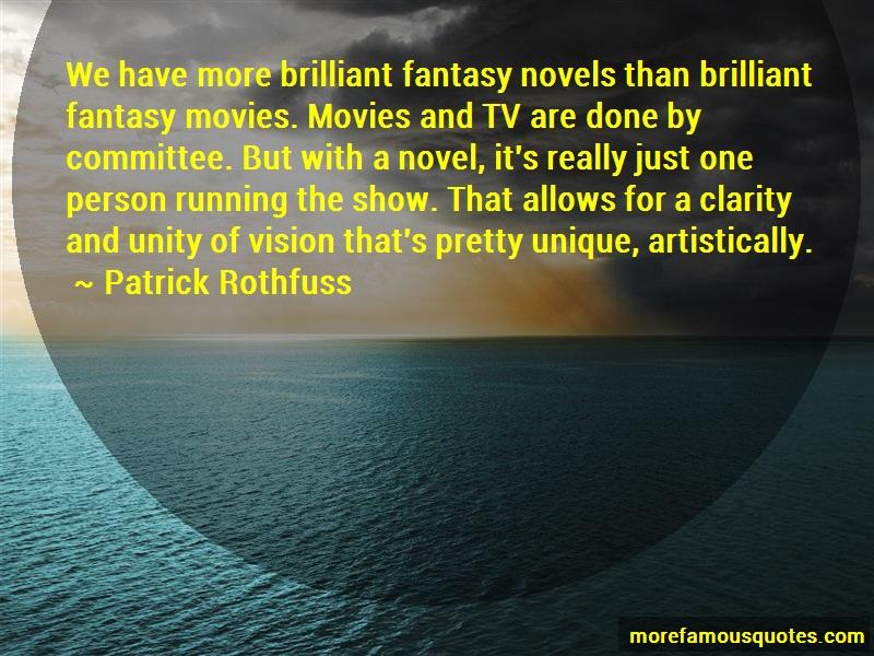 Patrick Rothfuss Quotes: We Have More Brilliant Fantasy Novels