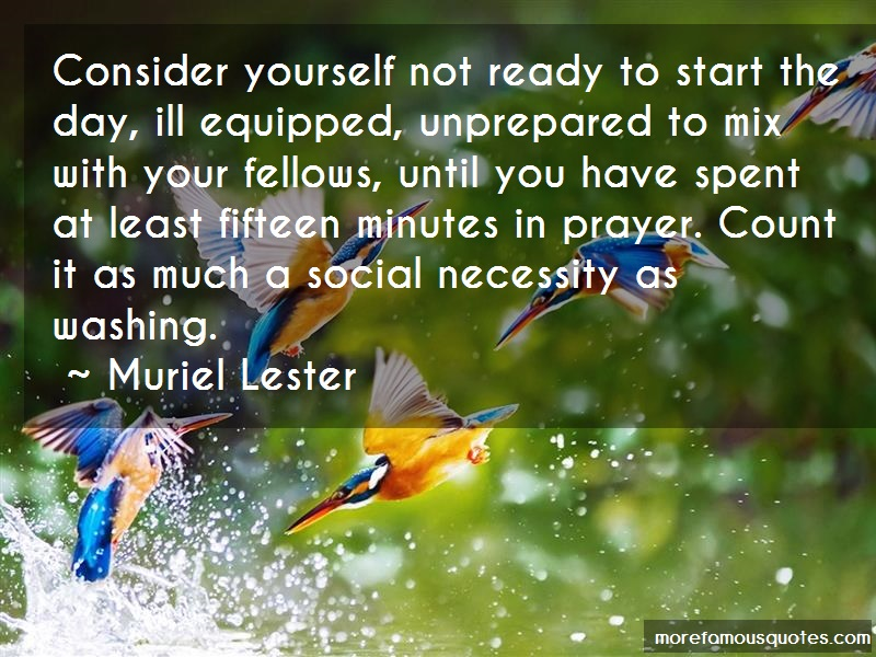 Muriel Lester Quotes: Consider Yourself Not Ready To Start The