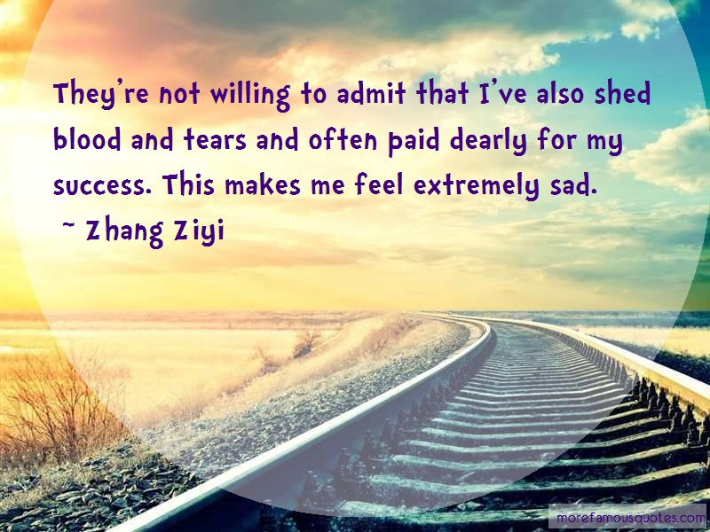 Zhang Ziyi Quotes: Theyre not willing to admit that ive