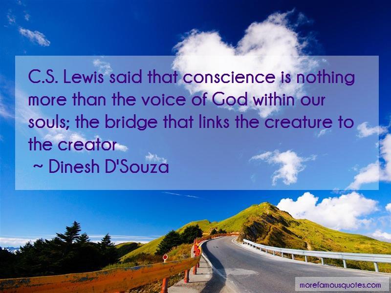 Dinesh D'Souza Quotes: C S Lewis Said That Conscience Is