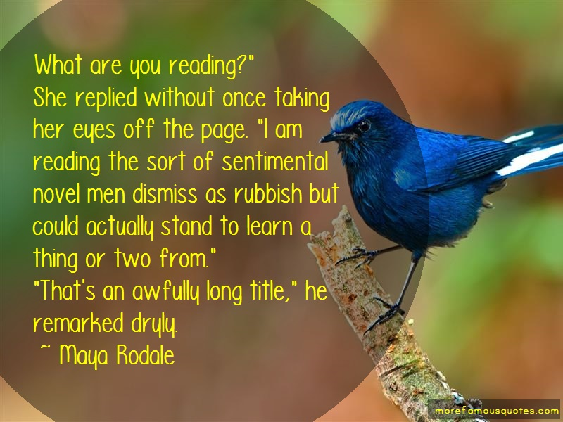 Maya Rodale Quotes: What are you reading she replied without