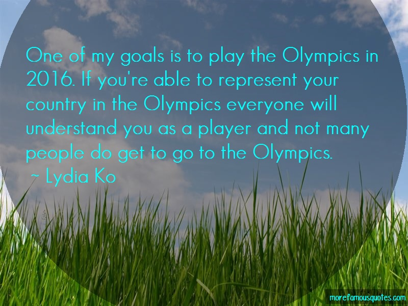 Lydia Ko Quotes: One Of My Goals Is To Play The Olympics