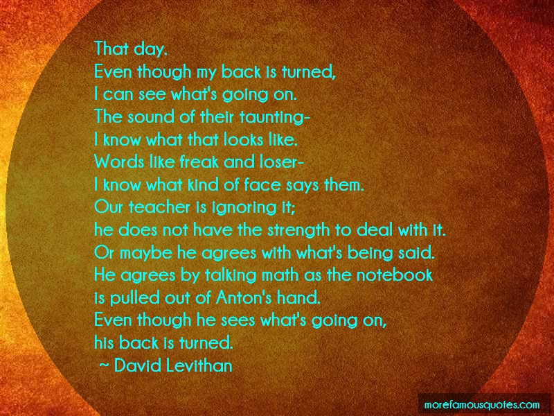 David Levithan Quotes: That Day Even Though My Back Is Turned I
