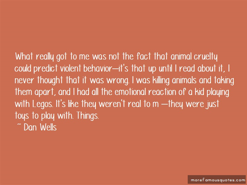 Dan Wells Quotes: What really got to me was not the fact