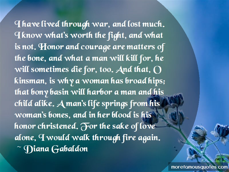 Diana Gabaldon Quotes: I Have Lived Through War And Lost Much I