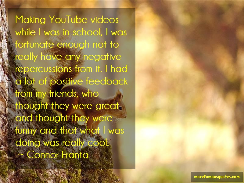 Connor Franta Quotes: Making youtube videos while i was in