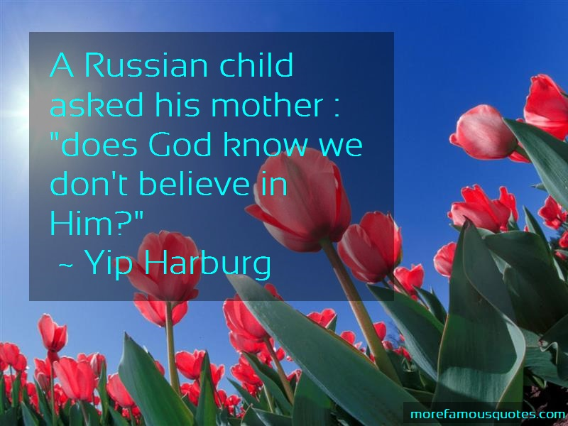 Yip Harburg Quotes: A russian child asked his mother does