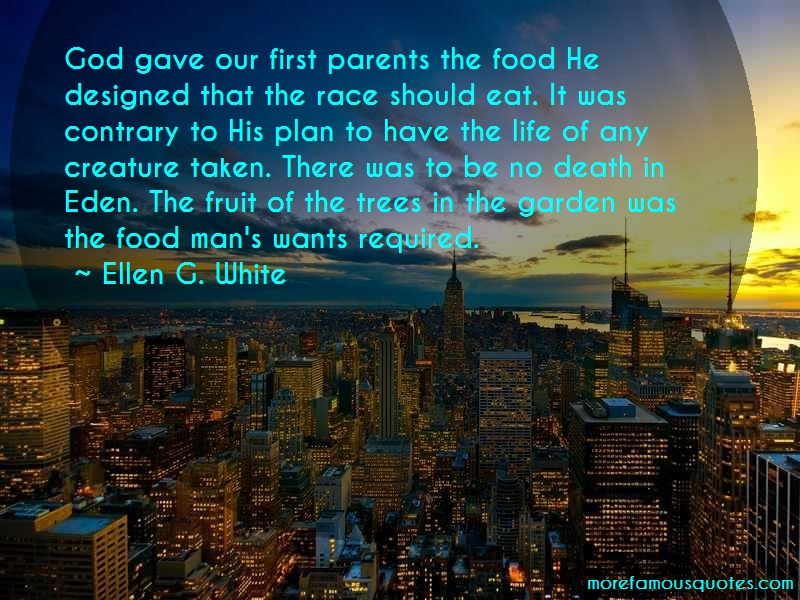 Ellen G. White Quotes: God gave our first parents the food he