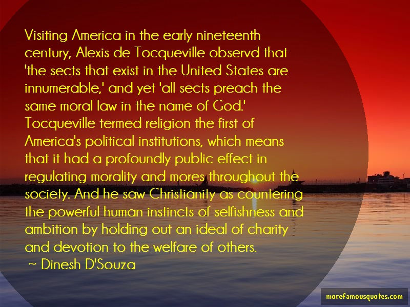 Dinesh D'Souza Quotes: Visiting America In The Early Nineteenth