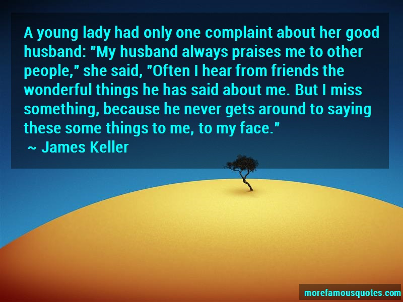 James Keller Quotes: A young lady had only one complaint