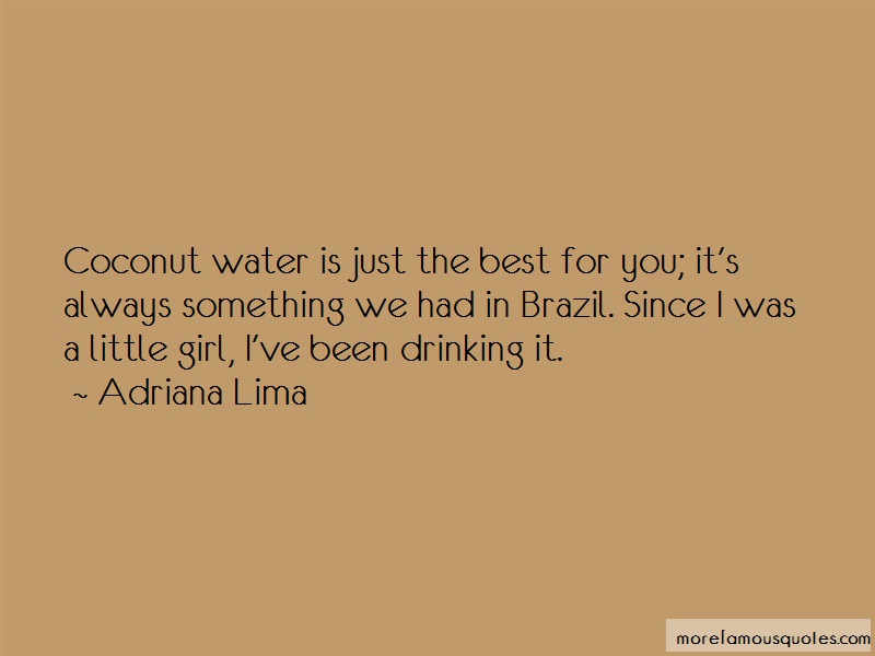 Adriana Lima Quotes: Coconut water is just the best for you