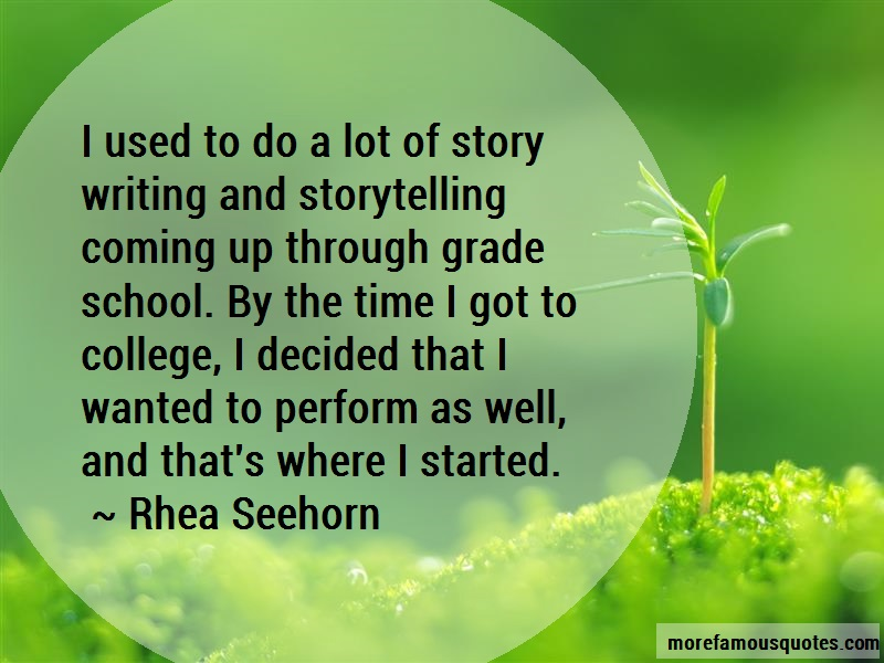 Rhea Seehorn Quotes: I used to do a lot of story writing and