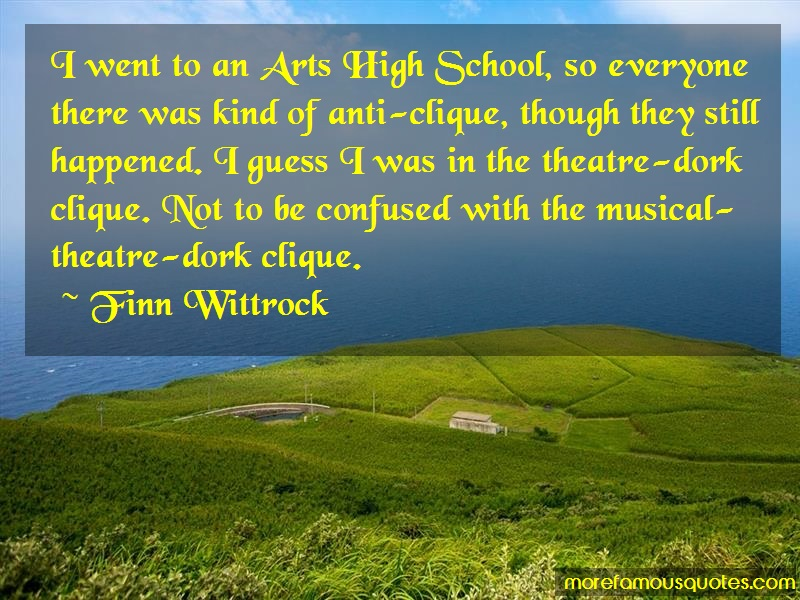 Finn Wittrock Quotes: I went to an arts high school so
