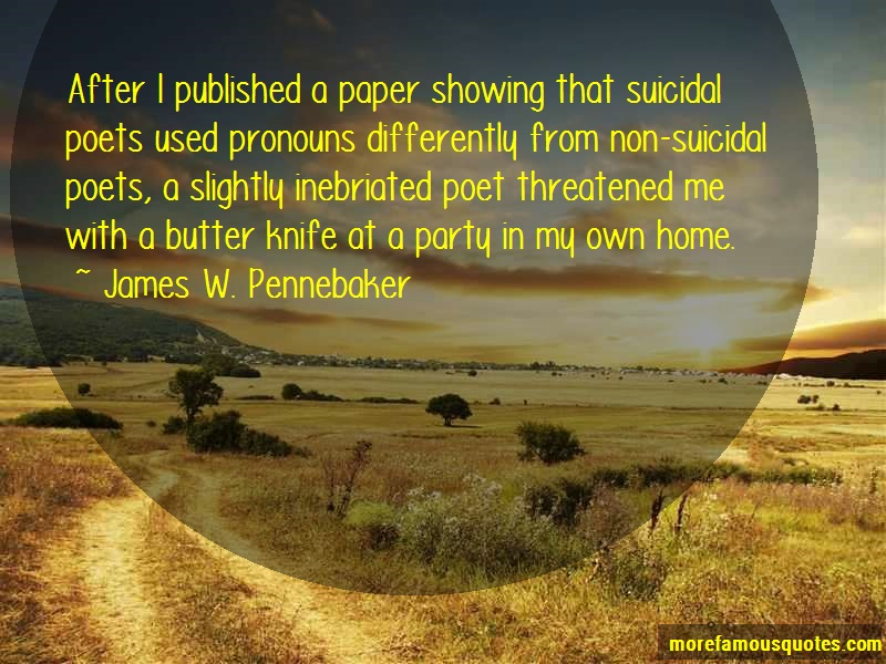 James W. Pennebaker Quotes: After i published a paper showing that