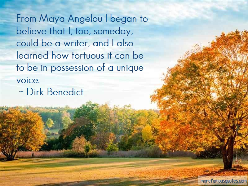 Dirk Benedict Quotes: From maya angelou i began to believe