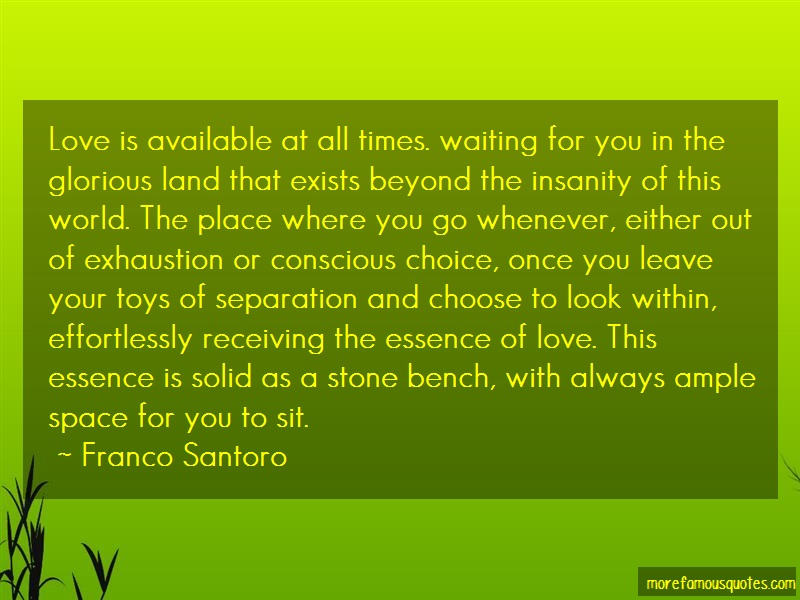 Franco Santoro Quotes: Love Is Available At All Times Waiting