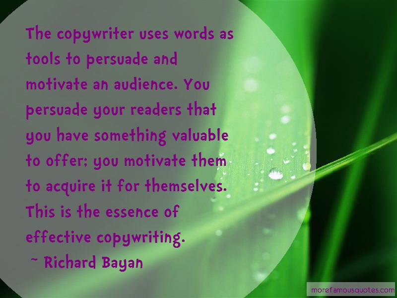 Richard Bayan Quotes: The Copywriter Uses Words As Tools To