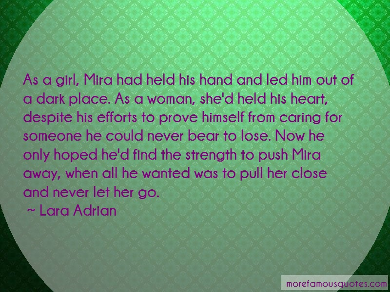 Lara Adrian Quotes: As a girl mira had held his hand and led