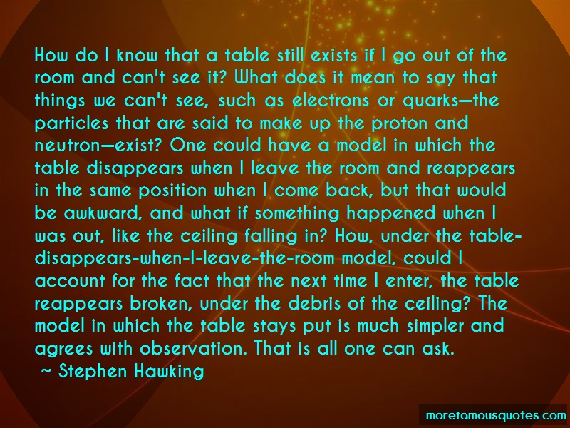 Stephen Hawking Quotes: How do i know that a table still exists
