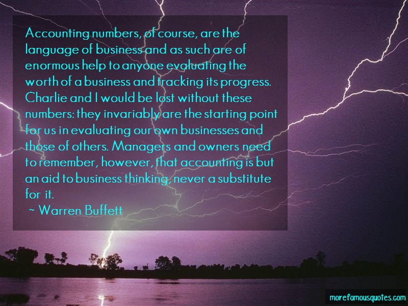 Warren Buffett Quotes: Accounting numbers of course are the